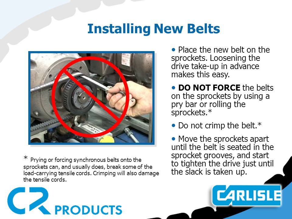 Installing New Belts Place the new belt on the sprockets. Loosening the drive take-up in advance makes this easy.