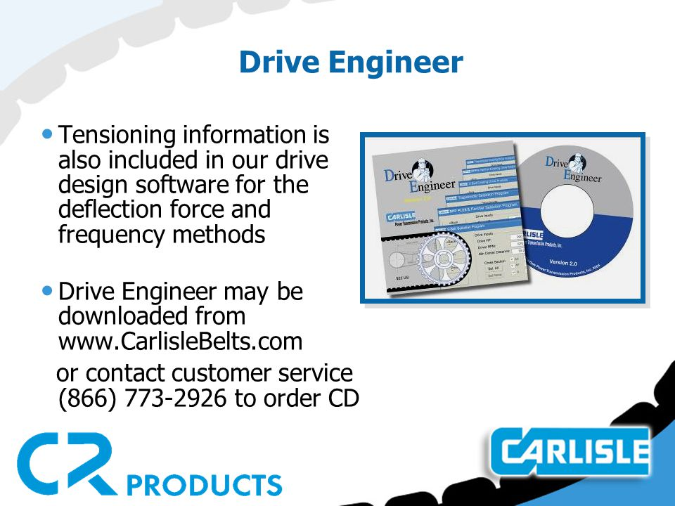 Drive Engineer Tensioning information is also included in our drive design software for the deflection force and frequency methods.