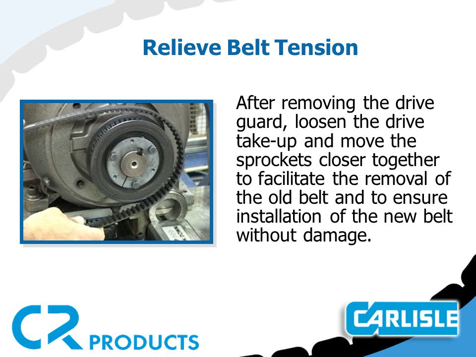 Relieve Belt Tension