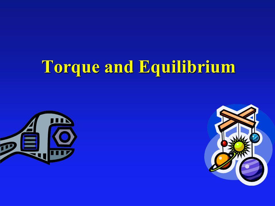 Torque and Equilibrium