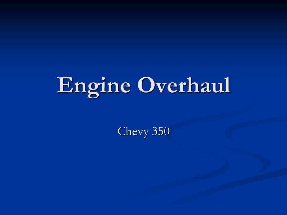 Engine Overhaul Chevy 350