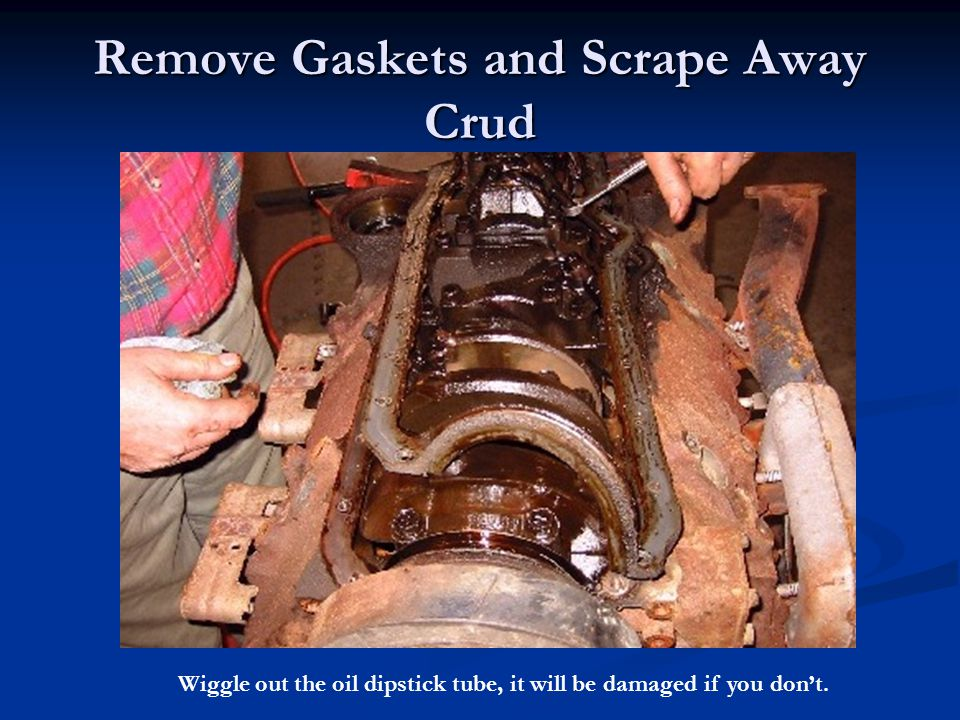 Remove Gaskets and Scrape Away Crud
