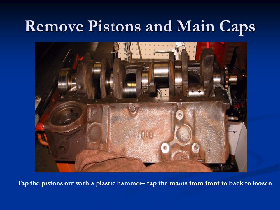 Remove Pistons and Main Caps