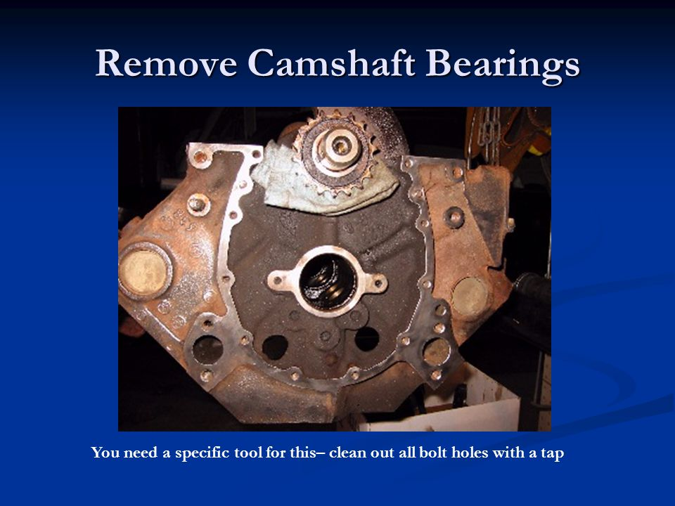 Remove Camshaft Bearings