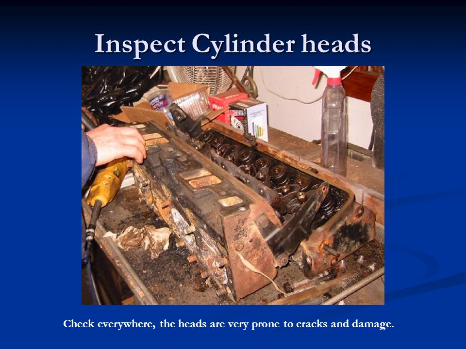 Inspect Cylinder heads