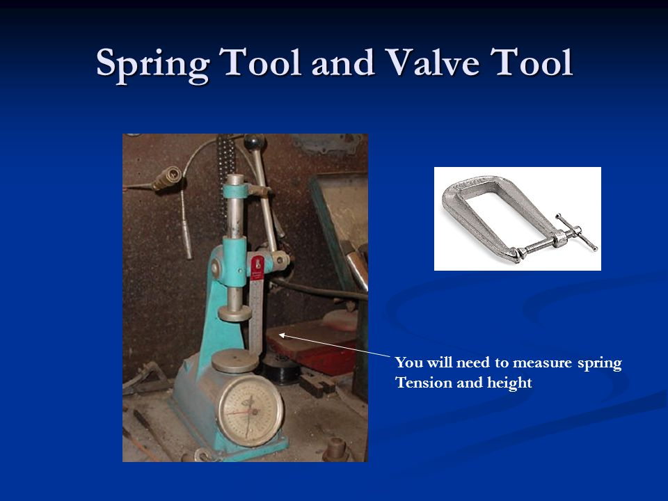 Spring Tool and Valve Tool