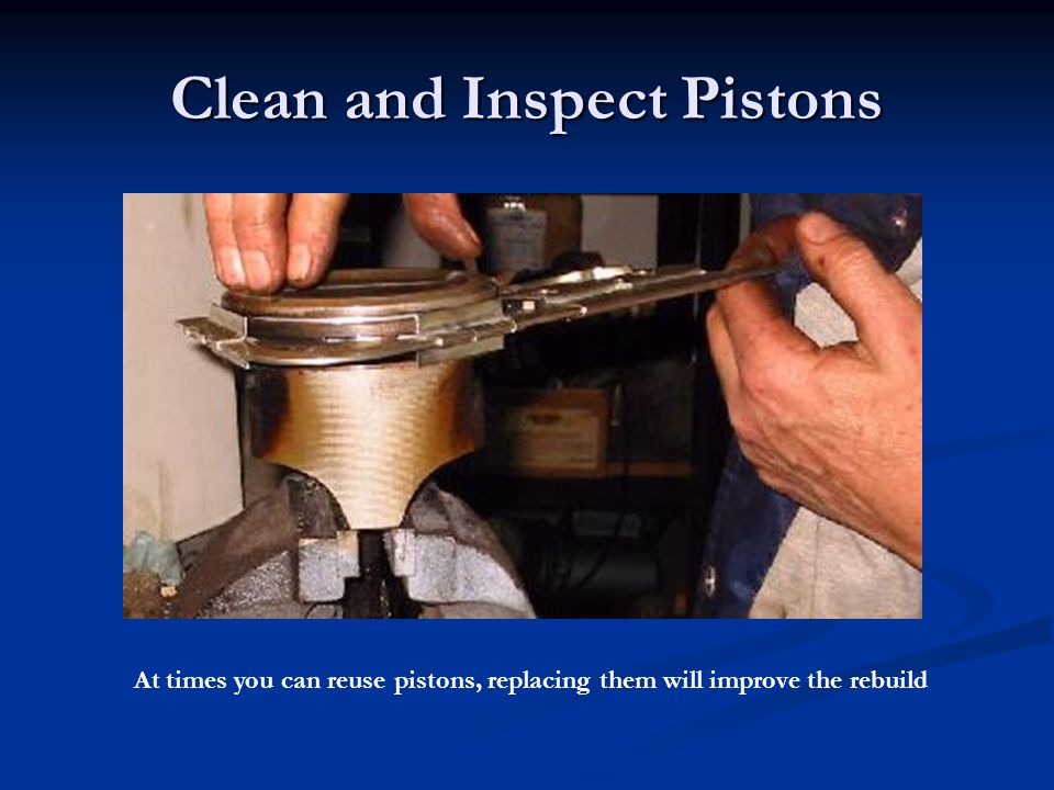 Clean and Inspect Pistons
