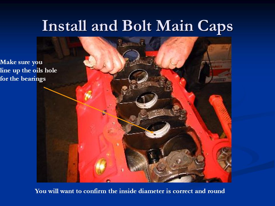 Install and Bolt Main Caps