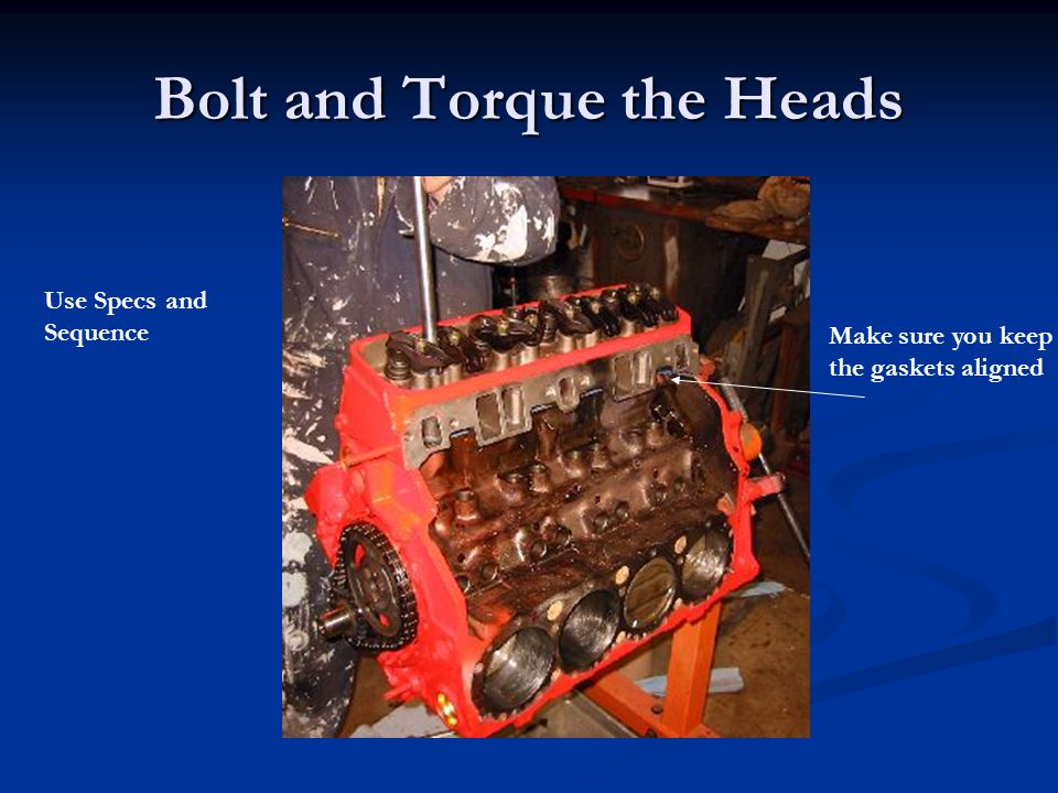 Bolt and Torque the Heads