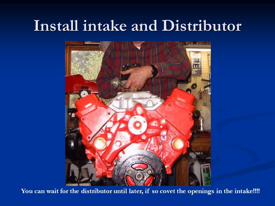 Install intake and Distributor