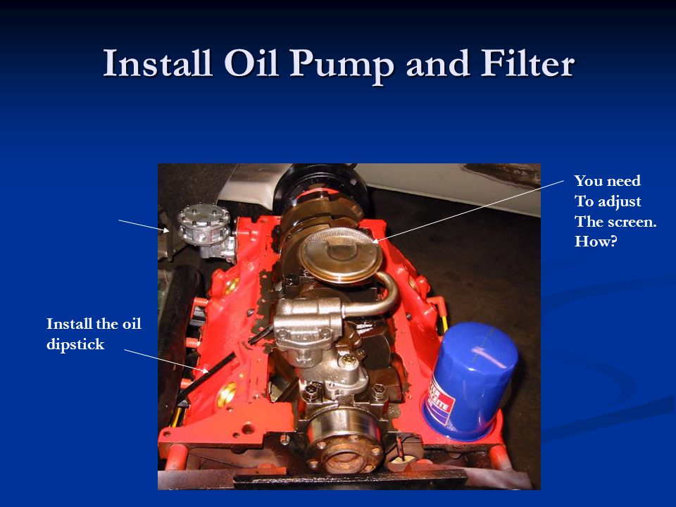 Install Oil Pump and Filter