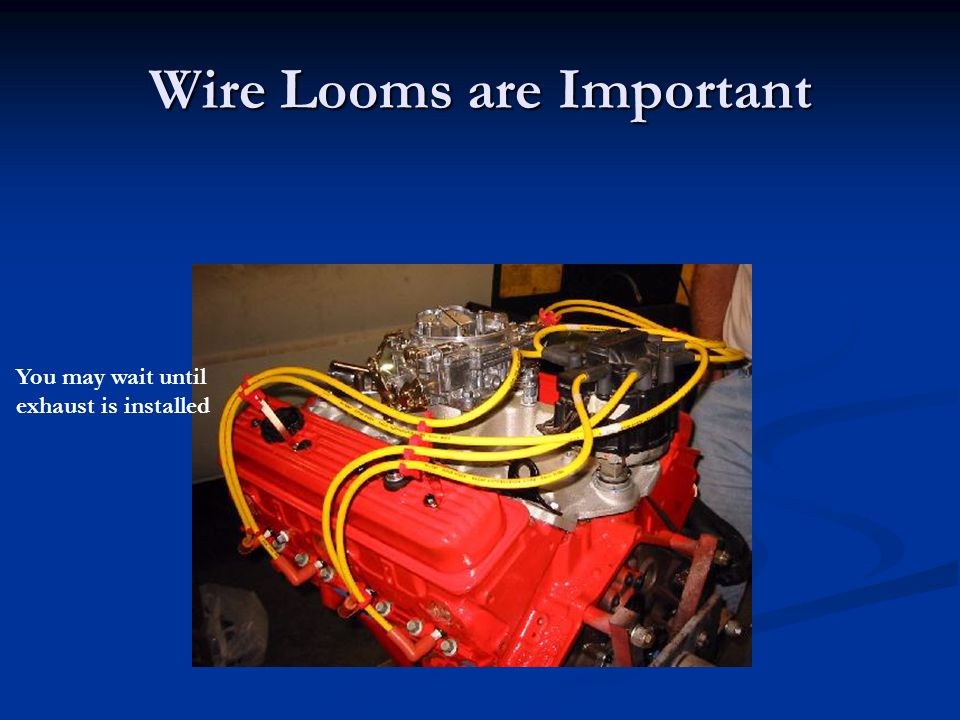 Wire Looms are Important