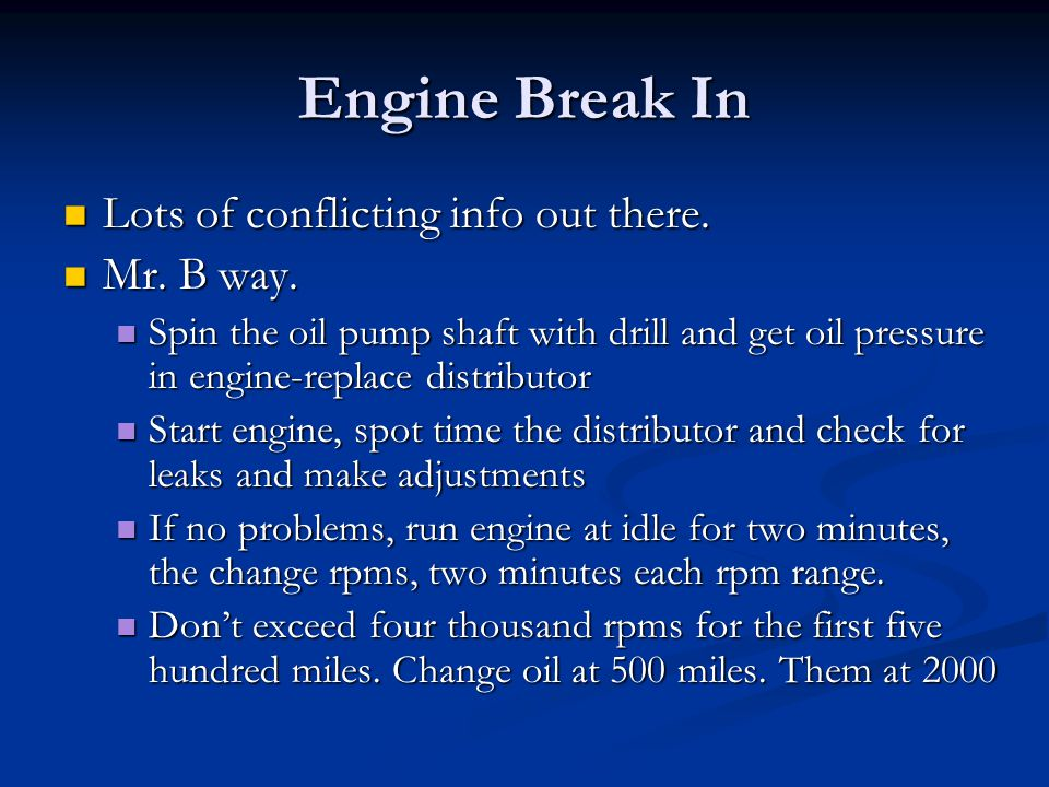 Engine Break In Lots of conflicting info out there. Mr. B way.