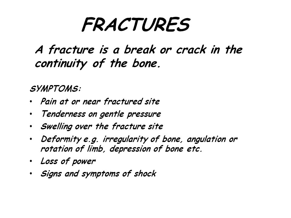 FRACTURES A fracture is a break or crack in the
