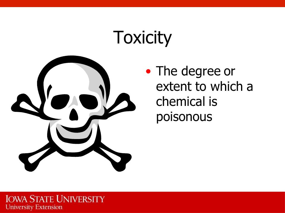 Toxicity The degree or extent to which a chemical is poisonous