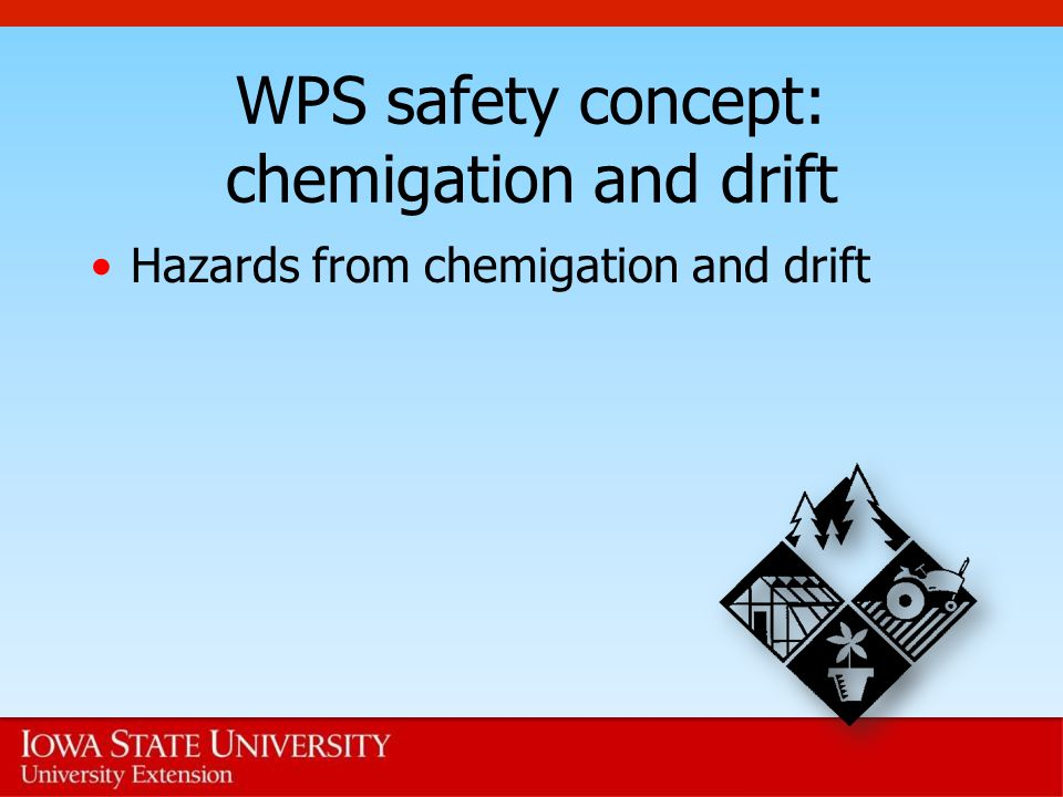 WPS safety concept: chemigation and drift