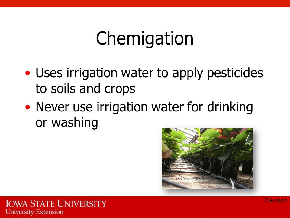 Chemigation Uses irrigation water to apply pesticides to soils and crops. Never use irrigation water for drinking or washing.