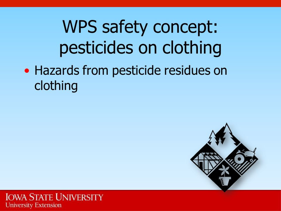 WPS safety concept: pesticides on clothing