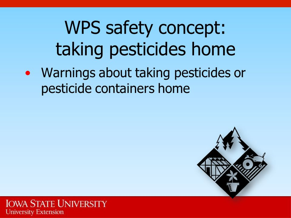 WPS safety concept: taking pesticides home