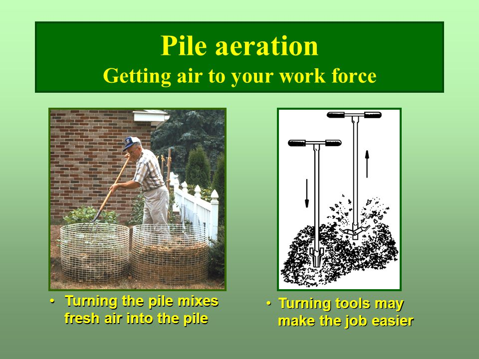 Pile aeration Getting air to your work force