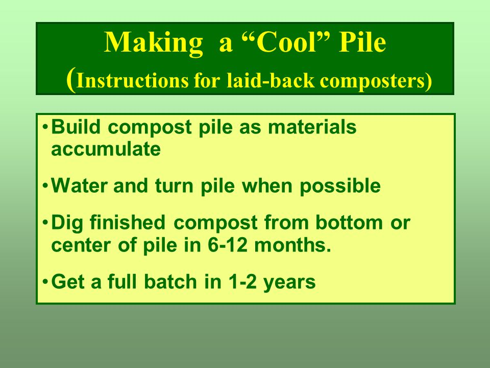 Making a Cool Pile (Instructions for laid-back composters)