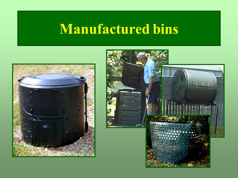 Manufactured bins Here are some examples of manufactured bins that can be purchased.