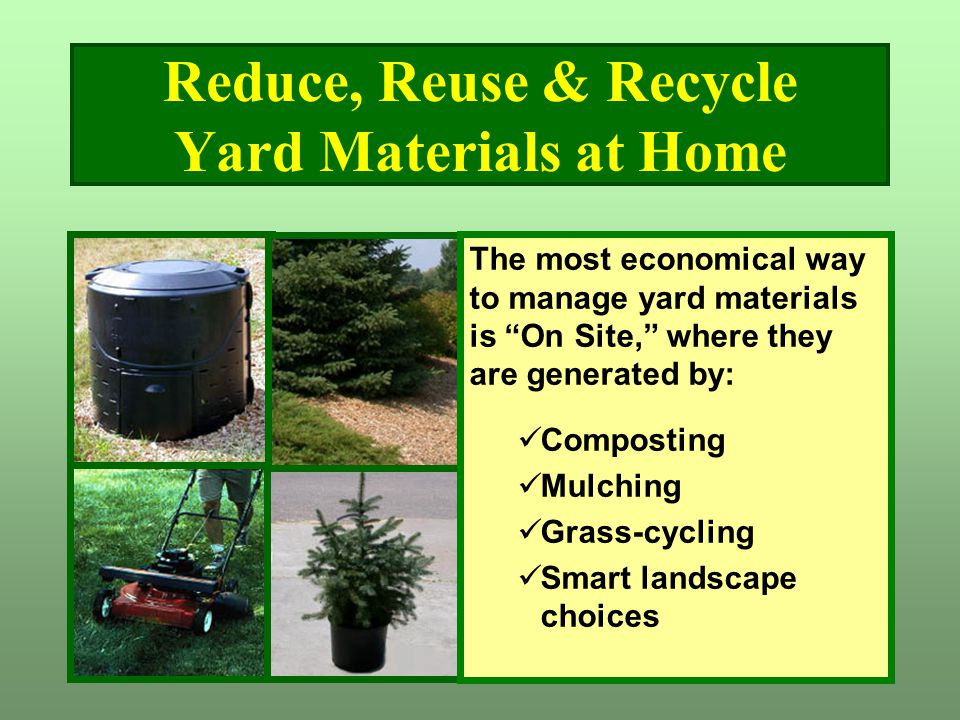Reduce, Reuse & Recycle Yard Materials at Home
