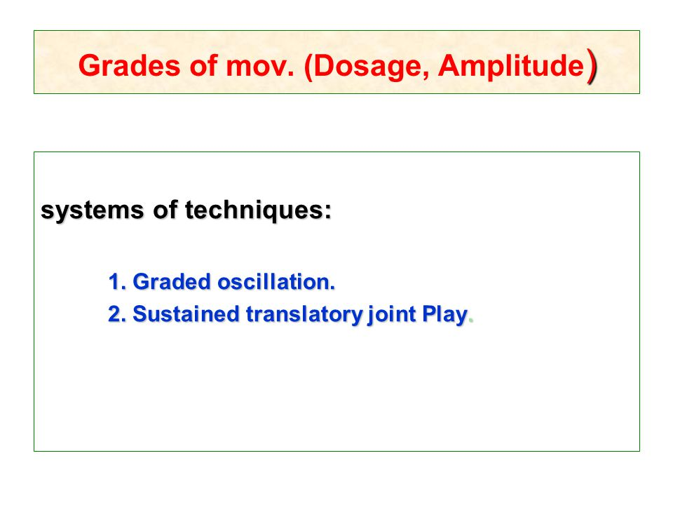 Grades of mov. (Dosage, Amplitude)