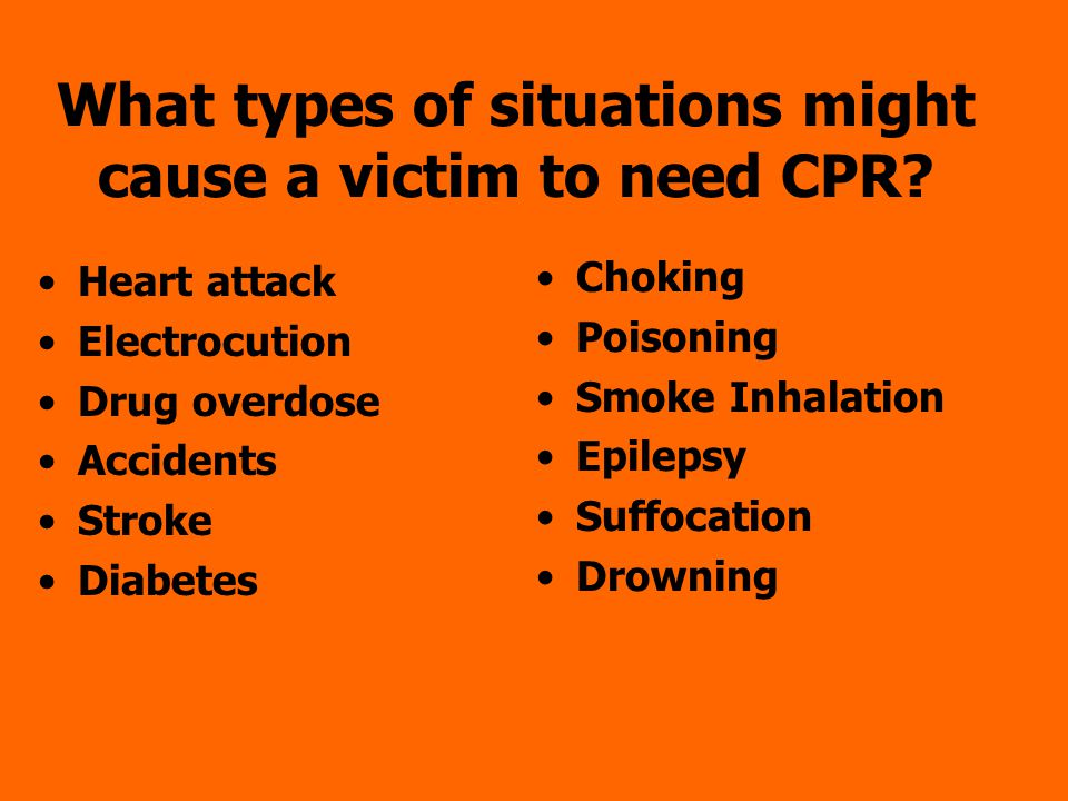 What types of situations might cause a victim to need CPR