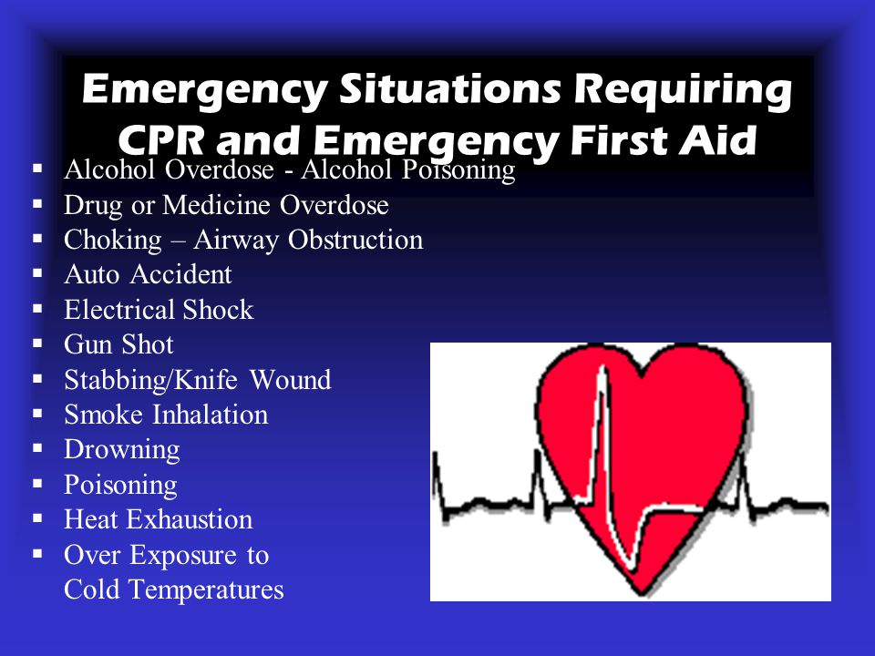 Emergency Situations Requiring CPR and Emergency First Aid