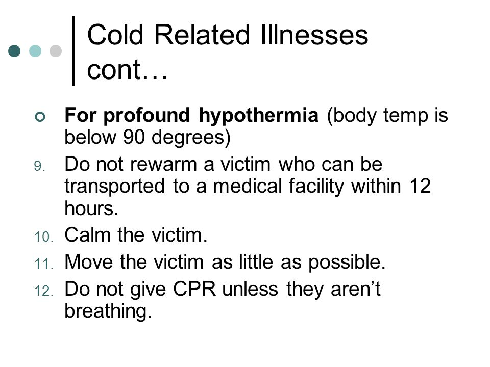 Cold Related Illnesses cont…