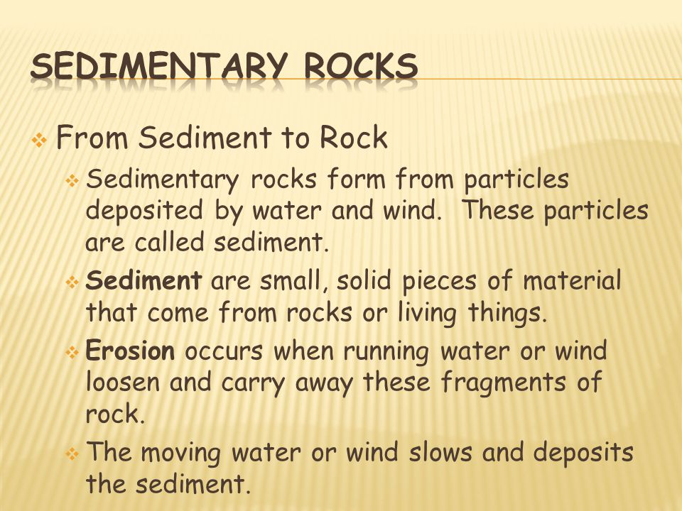 Sedimentary rocks From Sediment to Rock