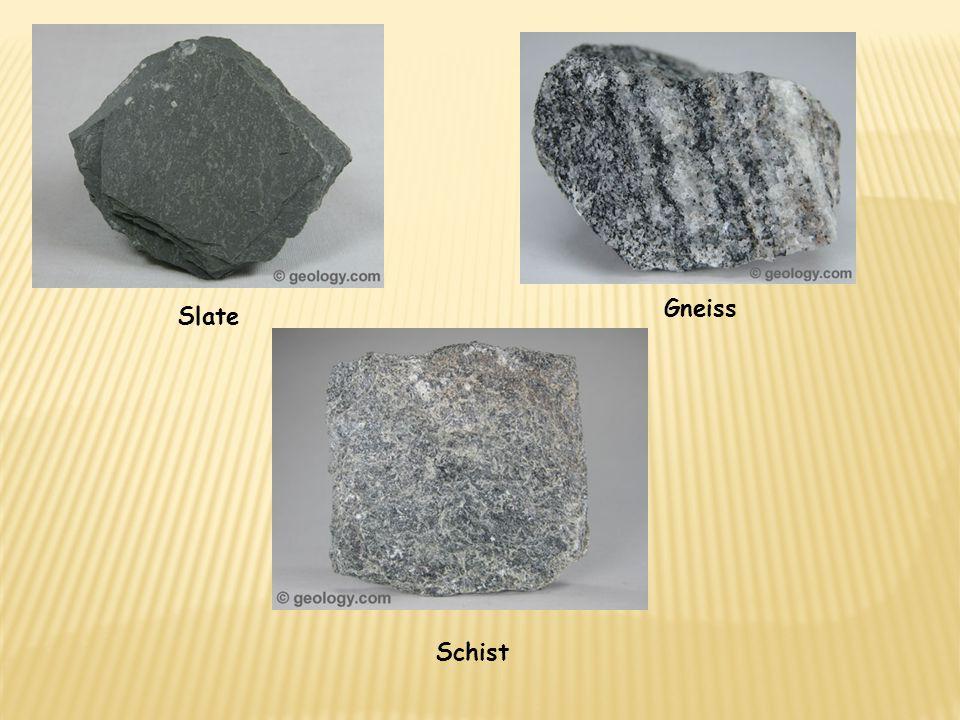 Gneiss Slate Schist