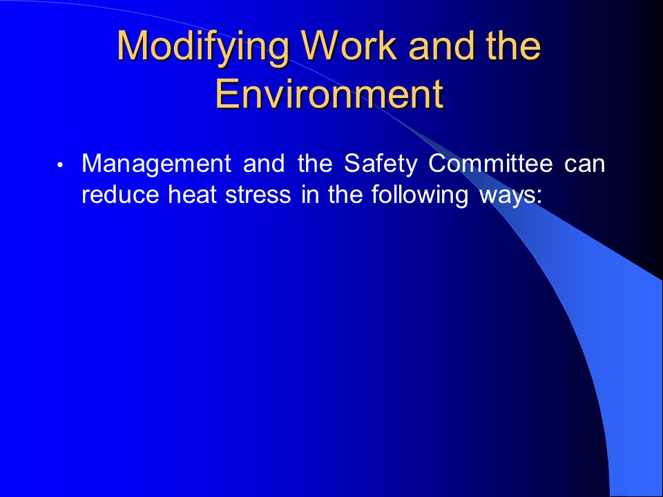 Modifying Work and the Environment