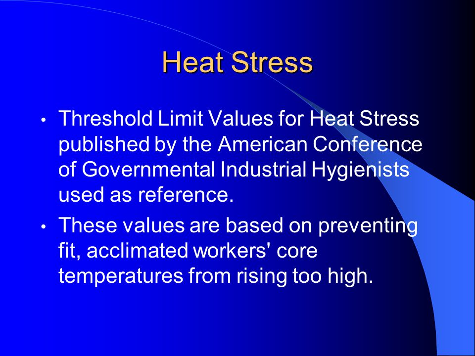 Heat Stress Threshold Limit Values for Heat Stress published by the American Conference of Governmental Industrial Hygienists used as reference.