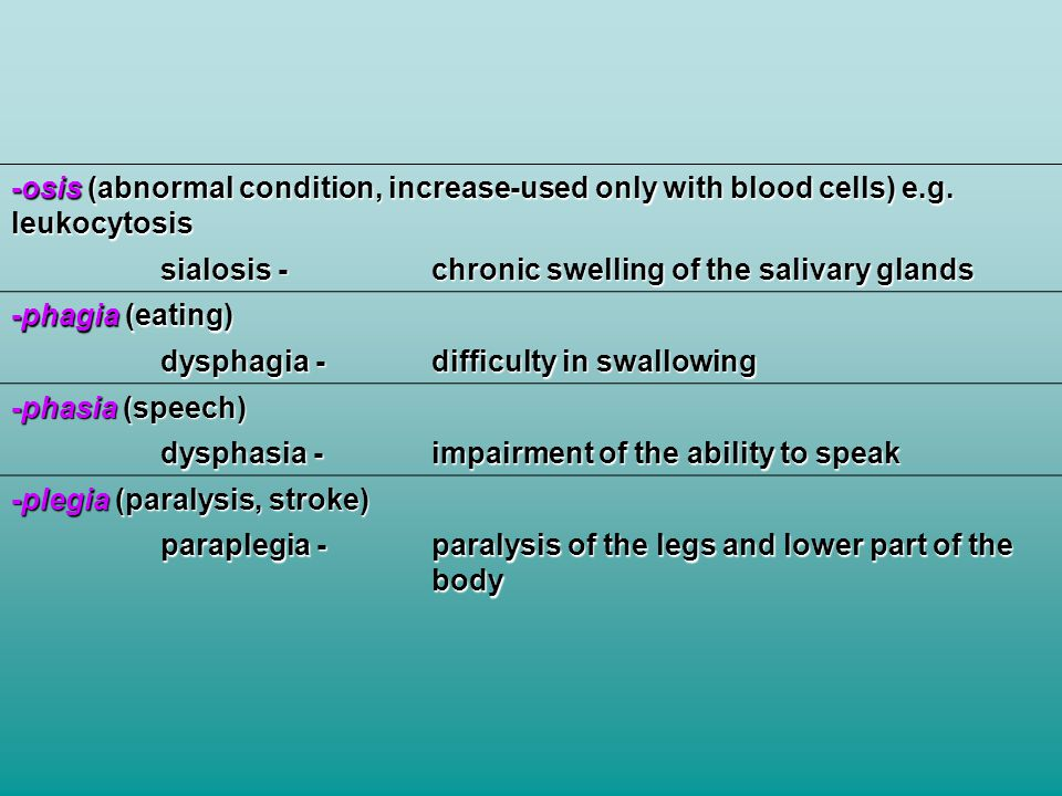 -osis (abnormal condition, increase-used only with blood cells) e. g