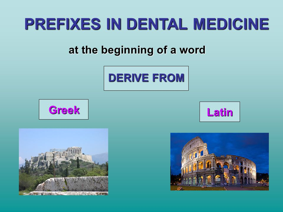 PREFIXES IN DENTAL MEDICINE
