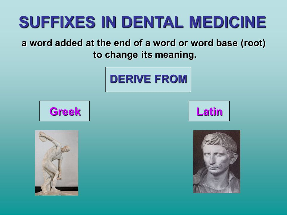 SUFFIXES IN DENTAL MEDICINE