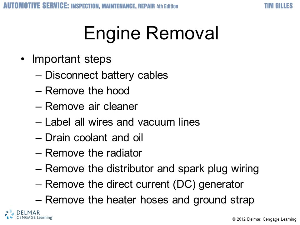 Engine Removal Important steps Disconnect battery cables