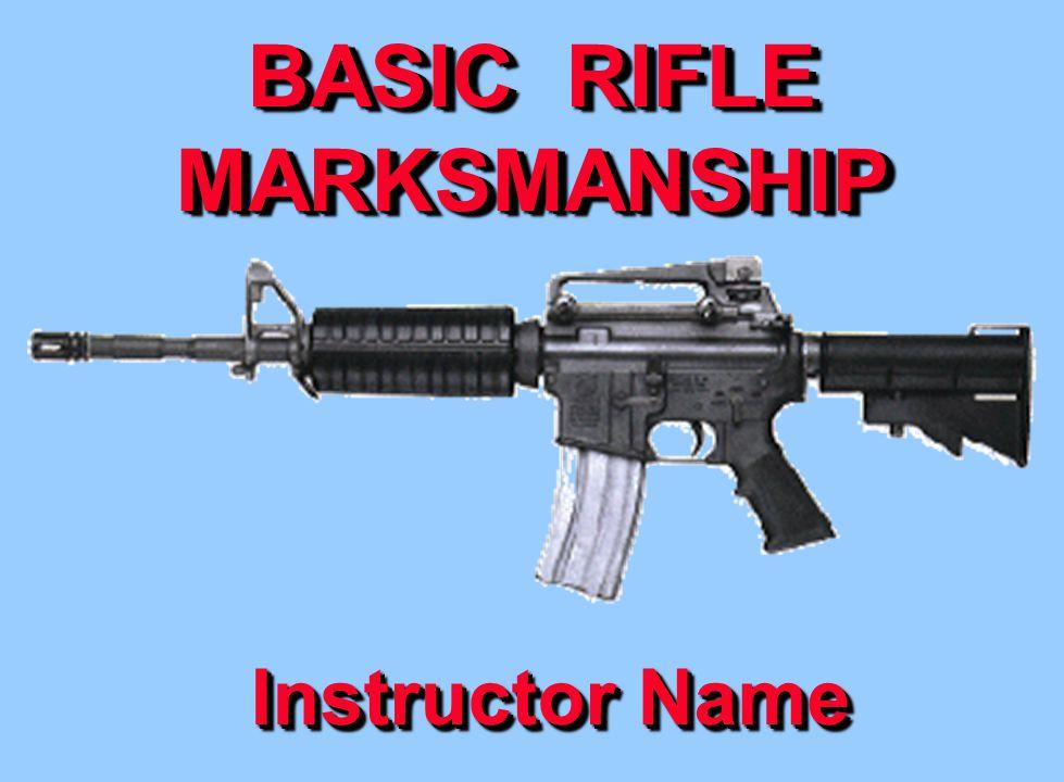 BASIC RIFLE MARKSMANSHIP