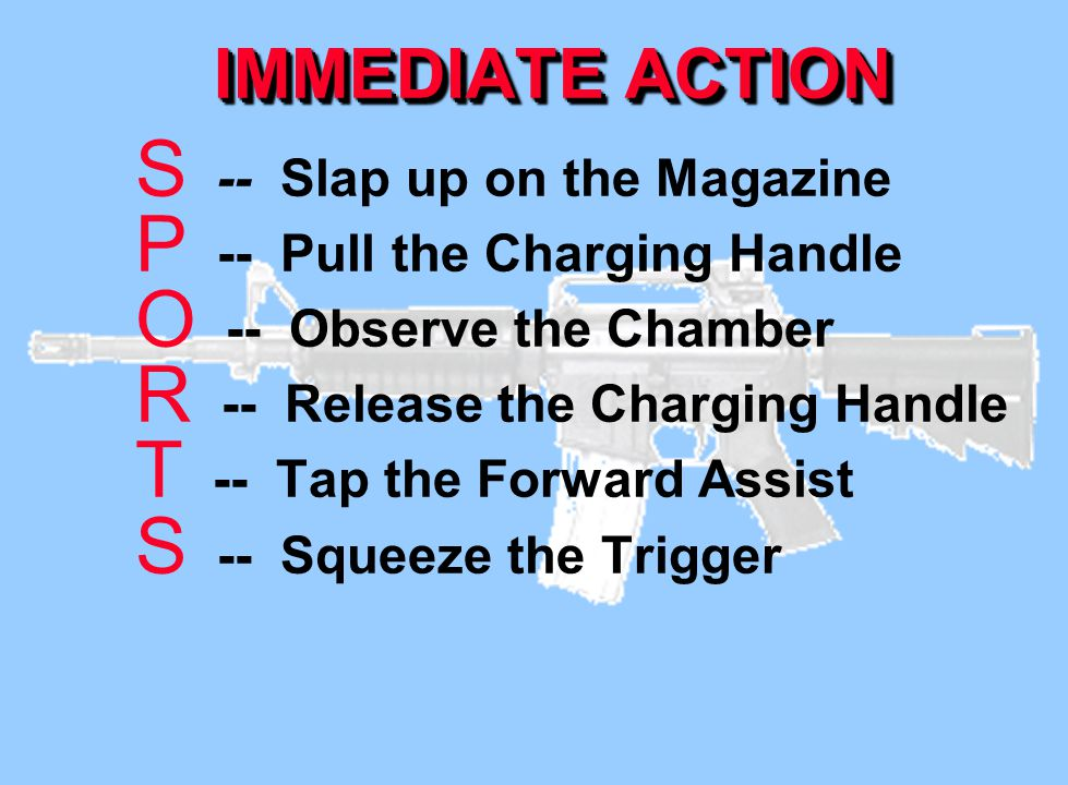 IMMEDIATE ACTION -- Slap up on the Magazine
