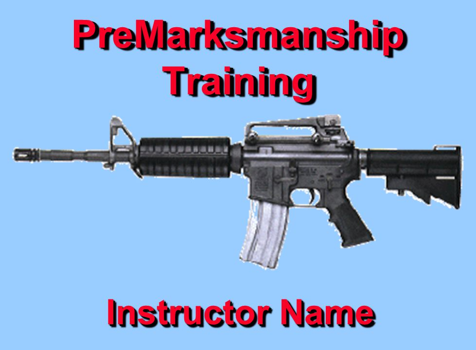 PreMarksmanship Training