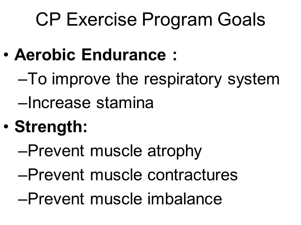CP Exercise Program Goals