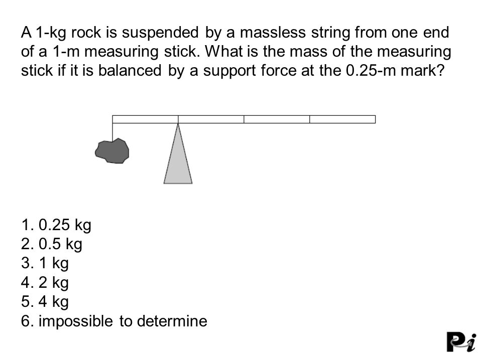 stick if it is balanced by a support force at the 0.25-m mark