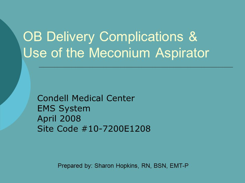 OB Delivery Complications & Use of the Meconium Aspirator