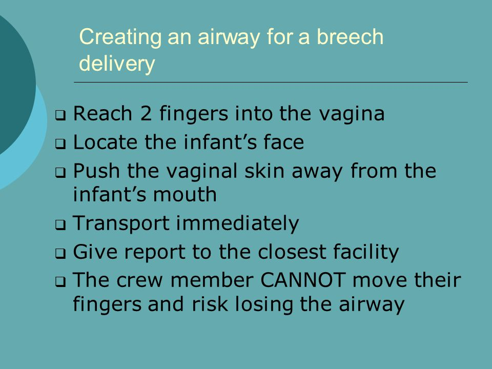 Creating an airway for a breech delivery