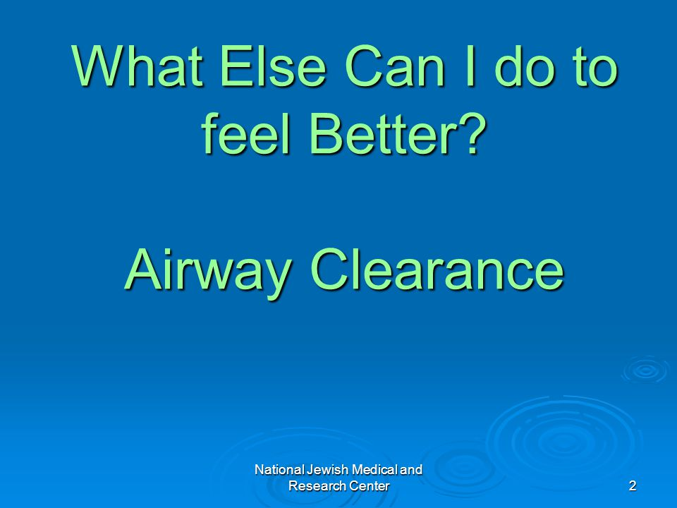 What Else Can I do to feel Better Airway Clearance