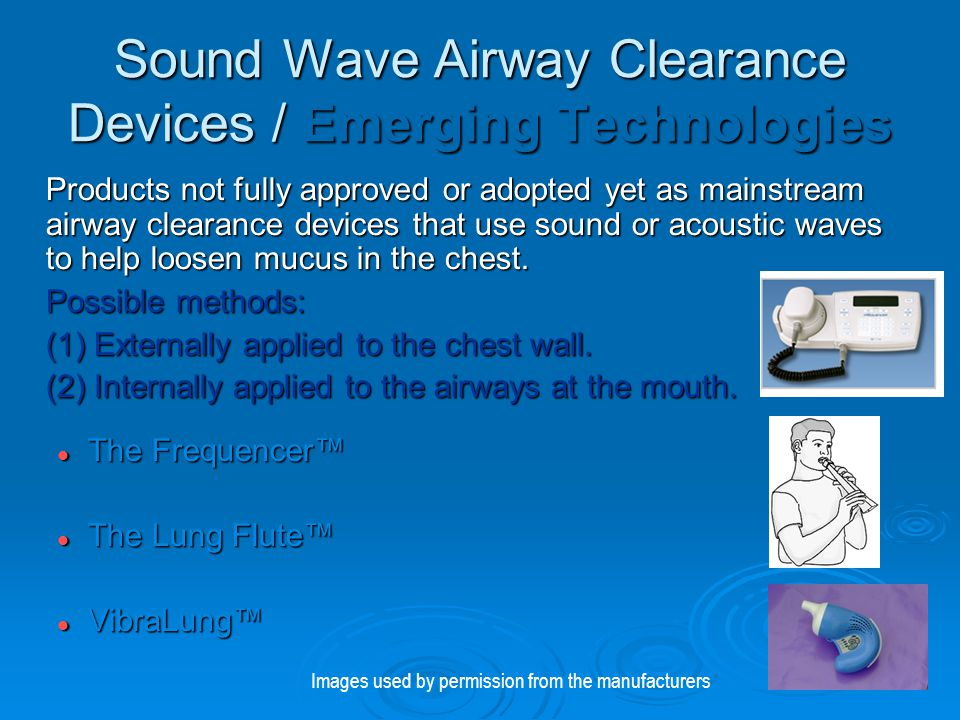 Sound Wave Airway Clearance Devices / Emerging Technologies