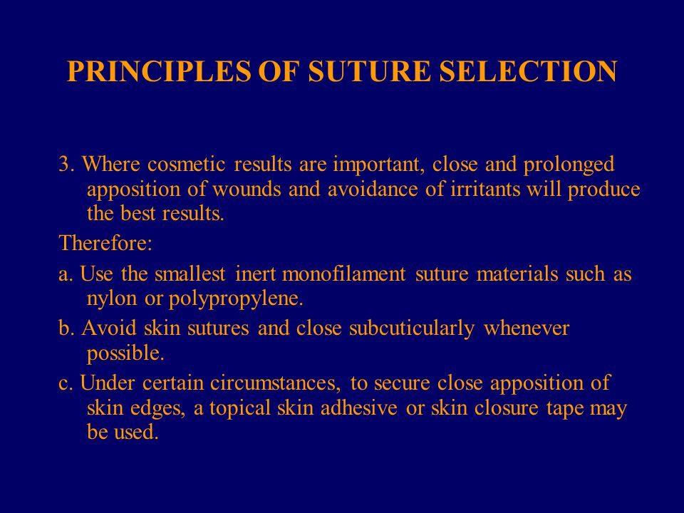 PRINCIPLES OF SUTURE SELECTION