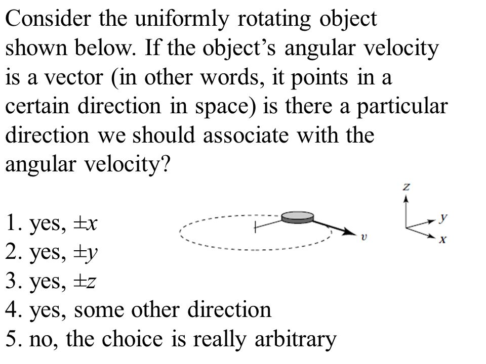 Consider the uniformly rotating object